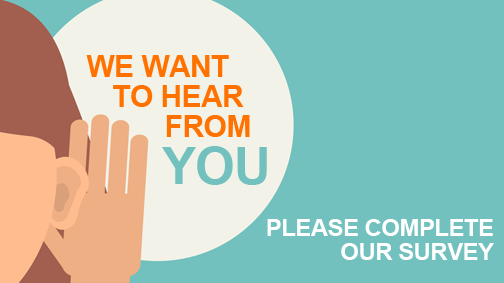 WE WANT TO HEAR FROM YOU: Take Our 2018 Community Engagement Survey